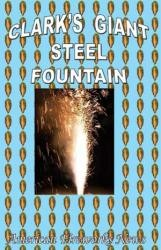 Clark's Giant Steel Fountain Handbook