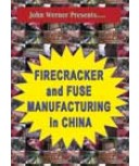 Firecracker & Fuse Mfg in China DVD by John Werner
