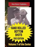 Hand Rolled Bottom Shots DVD by Rowe