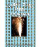 Clark's Giant Steel Fountain Handbook